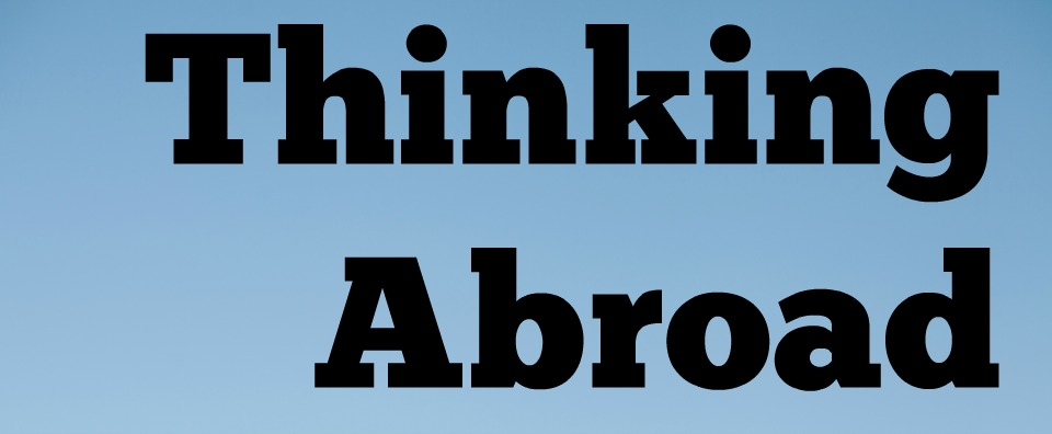 Thinking Abroad